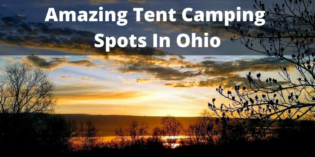 Going Tent Camping In Ohio? Check Out These 10 Awesome ...